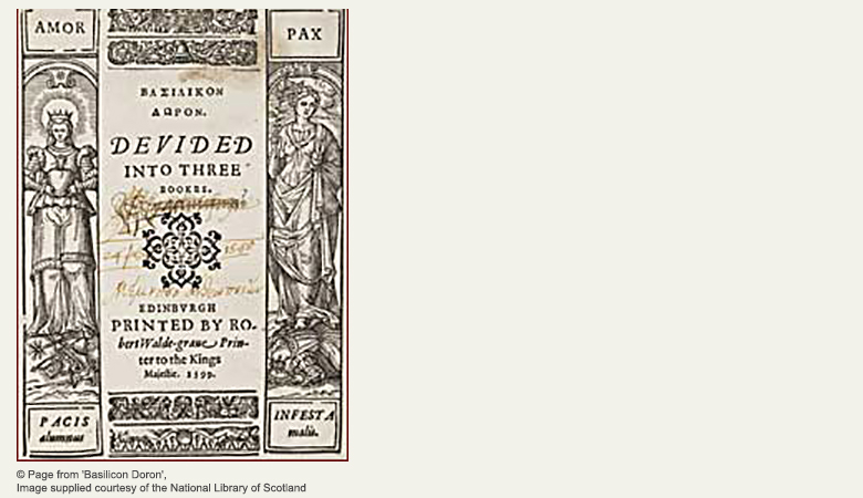 Cover page. On either side of the page are illustrations of female figures titled Amor and Pax. Between the text reads: BAZIAIKON AQPON Devided Into three bookes. Edinbvrgh. Printed by Robert Walde-grave. Printer to the Kings Majestie.